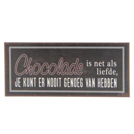 Tekstbord Chocolade is net als...