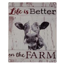 Tekstbord Life is better on the farm 20*25