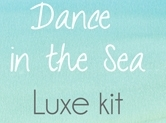 Dance in the Sea - Luxe Kit