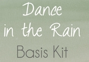 Dance in the Rain - Basis Kit