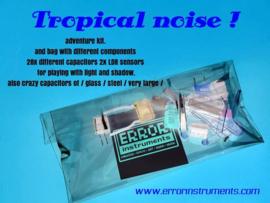 adventure kit.  TROPICAL NOISE