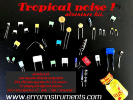 adventure kit.  TROPICAL NOISE
