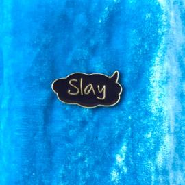 Slay Black Pin