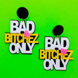 Bad Bitchez Only Acrylic Earrings