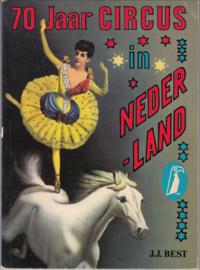 70 Jaar Circus in Nederland - J.J. Best