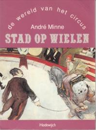 De Wereld van het Circus - Stad op Wielen  Andre Minne