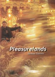 Pleasurelands  - Vanessa Toulmin