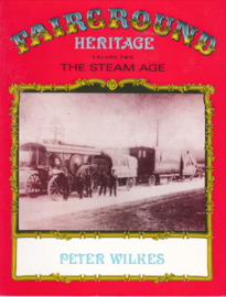 Fairground Heritage Volume 2 - The Steam Age    Peter Wilkes
