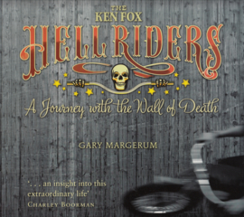 The Ken Fox Hell Riders  - The Wall of Death