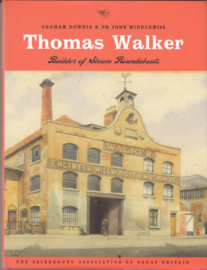 Thomas Walker Builder of Steam Roundabouts   - Graham Downie