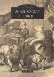 Ainsi Naquit le Cirque  - Alain Poulin