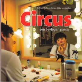 Circus een bevlogen Passie   - Arthur Hofmeester en Mike Leegwater