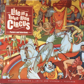Life in a Three- Ring Circus  - Posters and Interviews.