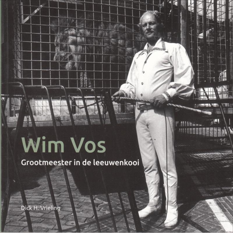 Wim Vos Grootmeester in de Leeuwenkooi   - Dick H. Vrieling