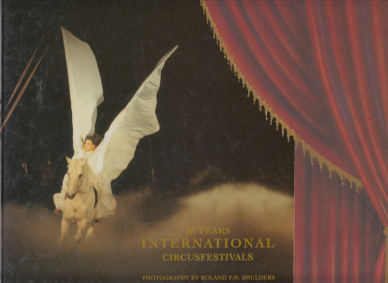 20 Years International Circusfestivals  - Roland Smulders