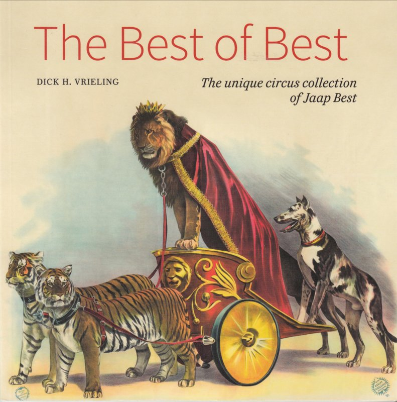 The Best of Best - The Unique circuscollection of Jaap Best  - Dick H. Vrieling