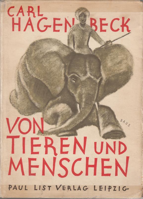 Carl Hagenbeck von Tieren und Menschen
