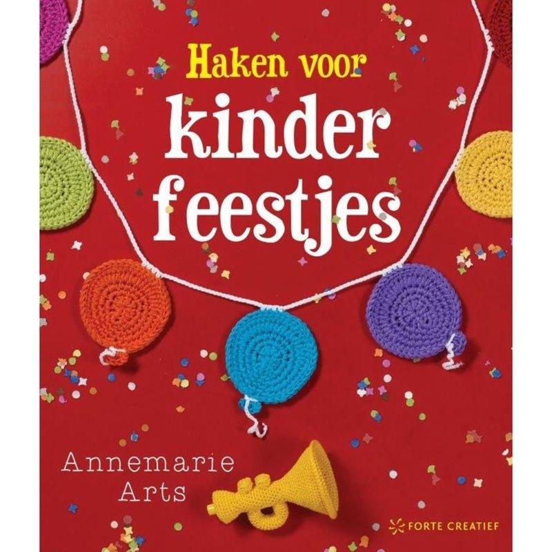 Haken voor Kinderfeestjes - Annemarie Arts