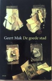 Mak, Geert  -  De goede stad