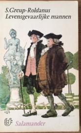 Greup-Roldanus, S.  -  Levensgevaarlijke mannen