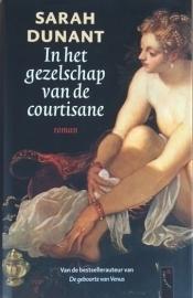 Dunant, Sarah  -  In het gezelschap van de courtisane