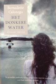 Calonego, Bernadette  -  Het donkere water