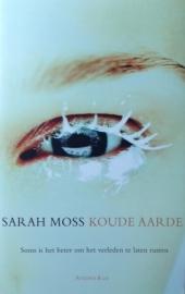 Moss, Sarah  -  Koude aarde