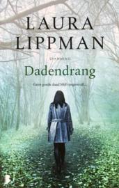 Lippman, Laura  -  Dadendrang