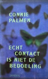 Palmen, Connie  -  Echt contact is niet de bedoeling