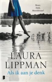 Lippman, Laura  -  Als ik aan je denk