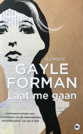 Forman, Gayle  -  Laat me gaan