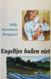 Heemskerk-Burggraaf, Willy  -  Engeltjes huilen niet