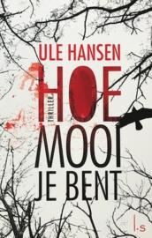 Hansen, Ule  -  Hoe mooi je bent