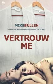 Bullen, Mike  -  Vertrouw me