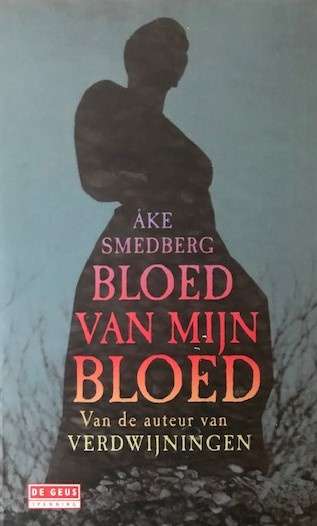 Smedberg, Åke  -  Bloed van mijn bloed