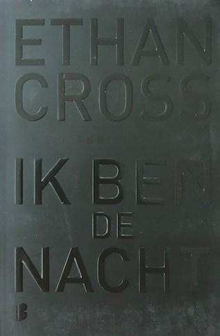 Cross, Ethan  -  Ik ben de nacht