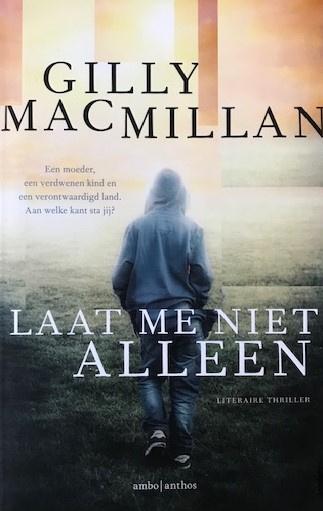 Macmillan, Gilly  -  Laat me niet alleen