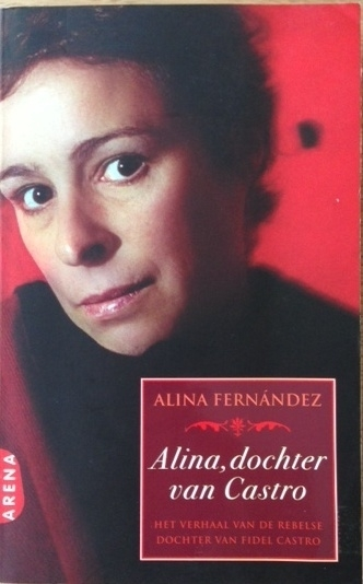 Fernández, Alina  -  Alina, dochter van Castro