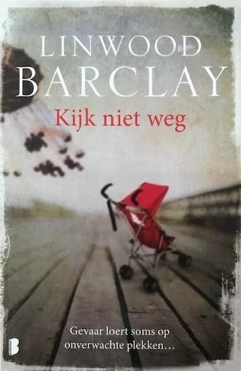 Barclay, Linwood  -  Kijk niet weg