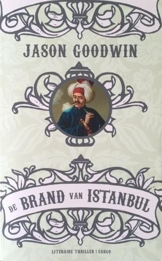 Goodwin, Jason  -  De brand van Istanbul