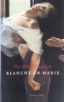 Enquist, Per Olov  -  Blanche en Marie
