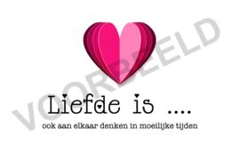 Liefde is .....