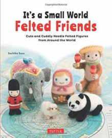 It's a Small World Felted Friends - Sachiko Susa