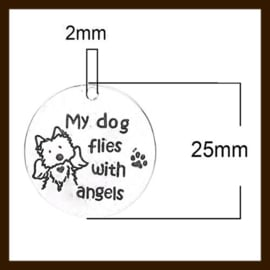 HDK020b: Hanger Amulet van 25mm: My dog flies with angels.