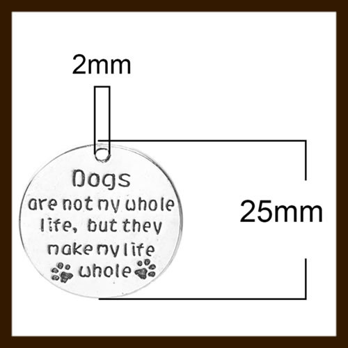 HDK021b: Hanger Amulet van 25mm: Dogs are not my whole life, but they make my life whole.