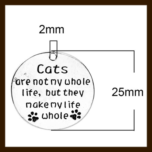 HDK021c: Hanger Amulet van 25mm: Cats are not my whole life, but they make my life whole.