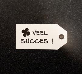 Kaartje voor aan pakketje:  Veel succes!