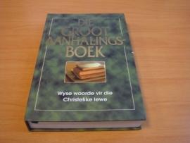 Die groot aanhalingsboek - Wyse woorde vir die Christelike lewe