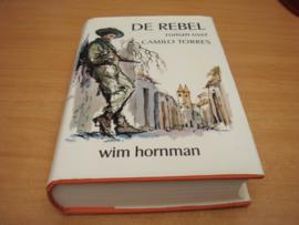 De rebel, Roman over Camilo Torres - Hornmann, Wim