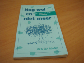 Nog wel en niet meer, Voor en over ouderen - Rijsdijk, Mink van